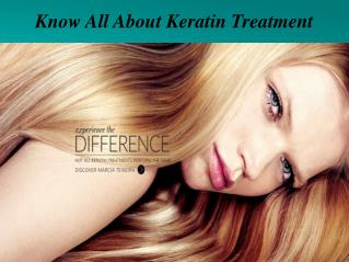 Know All About Keratin Treatment