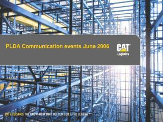 PLDA Communication events June 2006