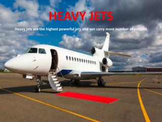 HEAVY JETS IN PRIVATE JETS