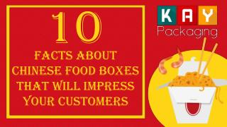 10 Facts about Chinese Food Boxes That Will Impress Your Customers