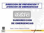 DIRECCION DE PREVENCION Y ATENCION DE EMERGENCIAS
