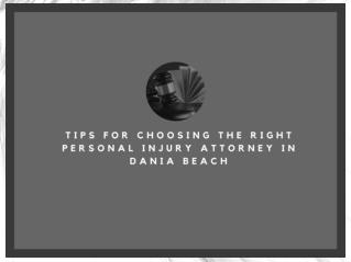 Tips for choosing the right personal injury attorney in Dania Beach