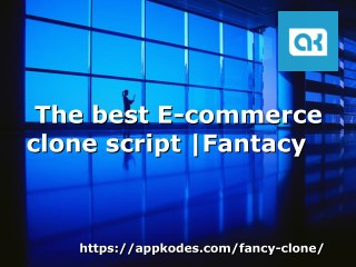Best ecommerce clone script | Fantacy clone