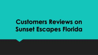 Customers Reviews on Sunset Escapes Florida