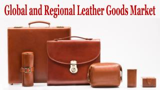 Global and Regional Leather Goods Market