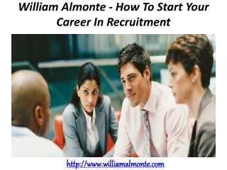 William Almonte - How To Start Your Career In Recruitment