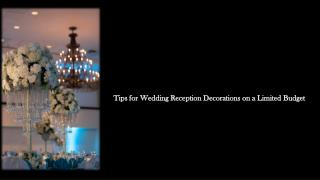Tips for Wedding Reception Decorations on a Limited Budget