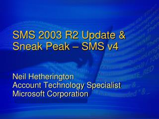 SMS 2003 R2 Update  Sneak Peak   SMS v4