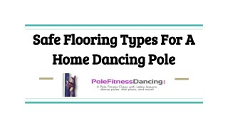 Safe Flooring Types For A Home Dancing Pole
