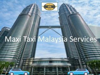Maxi Taxi Malaysia Services