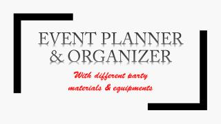 Park Avenue Parties: With Different Party Materials and Equipments