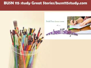 BUSN 115 study Great Stories/busn115study.com