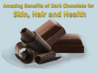 Amazing Benefits of Dark Chocolate for Skin, Hair and Health