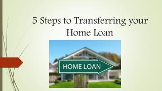 5 steps to transferring your home loan