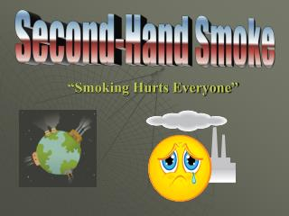 """Smoking Hurts Everyone"""
