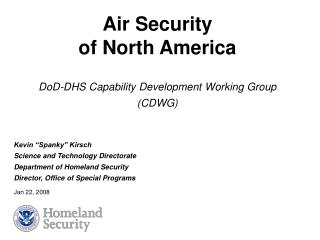 Air Security of North America  DoD-DHS Capability Development Working Group CDWG
