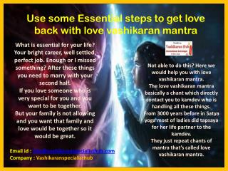 Use some Essential steps to get love back with love vashikaran mantra