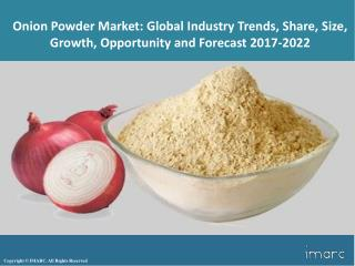 Onion Powder Market Trends, Share, Size, Growth, Opportunity and Forecast 2017-2022