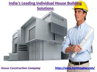 Most Excellent House Construction Company in India-BuildmyGhar