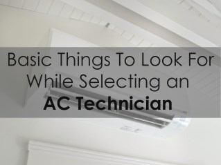 Basic Things To Look For While Selecting an AC Technician
