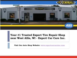 Your #1 Trusted Expert Tire Repair Shop near West Allis, WI