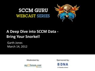 A Deep Dive into SCCM Data - Bring Your Snorkel!