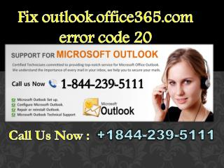 ***1844-239-5111 Fix outlook.office365.com error code 20