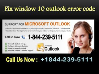 Fix window 10 outlook error code {1844-239-5111}