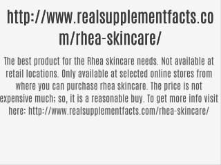 http://www.realsupplementfacts.com/rhea-skincare/