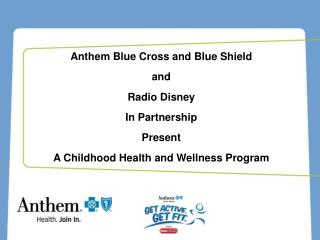 Anthem Blue Cross and Blue Shield and Radio Disney In Partnership Present A Childhood Health and Wellness Program