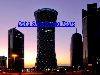 Enjoy innovative Qatar trips and Doha sightseeing tours
