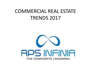 COMMERCIAL REAL ESTATE TRENDS 2017