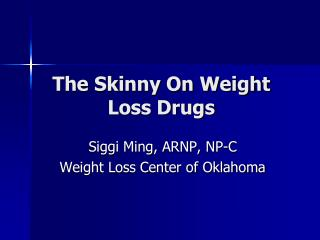 The Skinny On Weight Loss Drugs