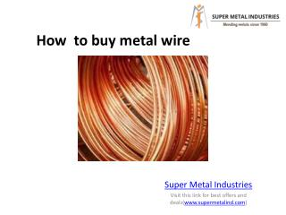 How to buy metal wire