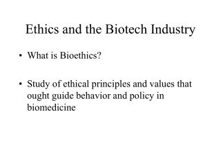 Ethics and the Biotech Industry