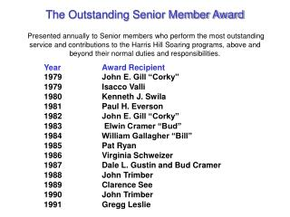 The Outstanding Senior Member Award    Presented annually to Senior members who perform the most outstanding service and