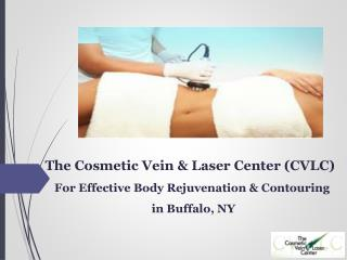 The Cosmetic Vein & Laser Center (CVLC) - For Effective Body Rejuvenation and Contouring in Buffalo NY