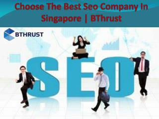 Choose The Best Seo Company In Singapore | BThrust