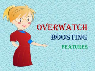 Overwatch Boosting Features