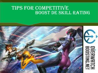 Tips For Competitive BOOST DE SKILL RATING