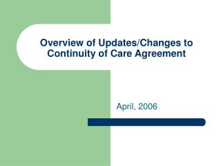 Overview of Updates/Changes to Continuity of Care Agreement