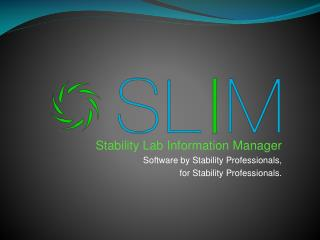 Stability Lab Information Manager Software by Stability Professionals, for Stability Professionals.