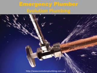 Emergency Plumber - Evolution Plumbing