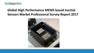 Global high performance mems based inertial sensors market professional survey report 2017