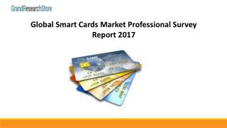 Global smart cards market professional survey report 2017