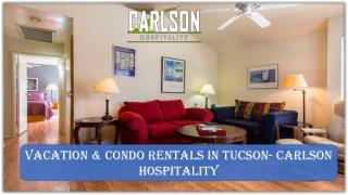 Vacation & Condo Rentals in Tucson- Carlson Hospitality
