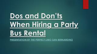 Dos and Don'ts When Hiring a Party Bus Rental