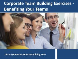 Corporate Team Building Exercises Benefiting Your Teams- FusionTeamBuilding