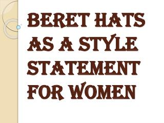 Various Options of Wearing Womens Beret Hats