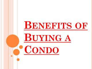 Various Benefits of Buying A Condo
